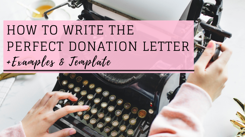 How to Write the Perfect Donation Letter (+ Examples & Template