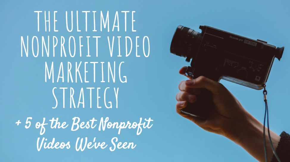 nonprofit video marketing strategy