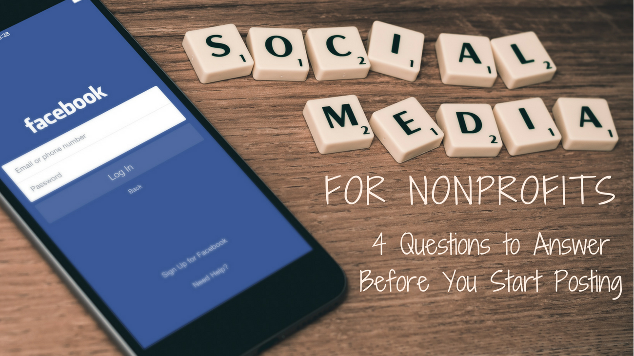 Social Media for Nonprofits: 4 Questions