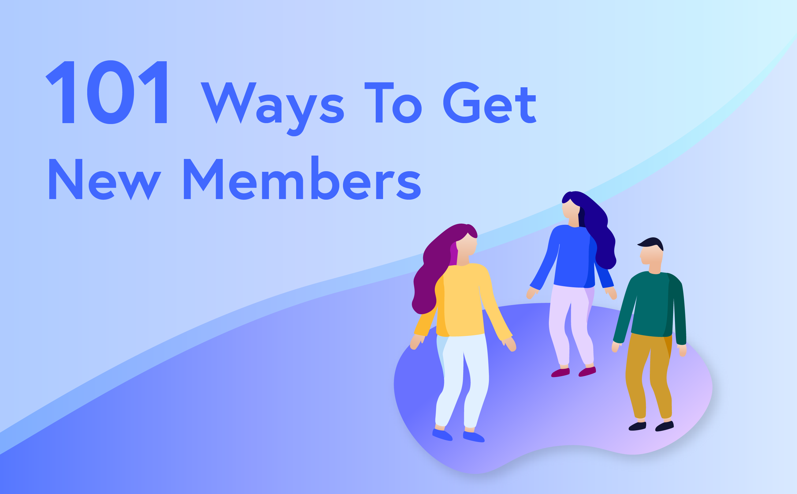 101 Ways To Get New Members For Your Organization Wild Apricot Blog