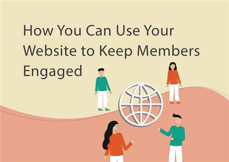 How you can use your website to keep members engaged