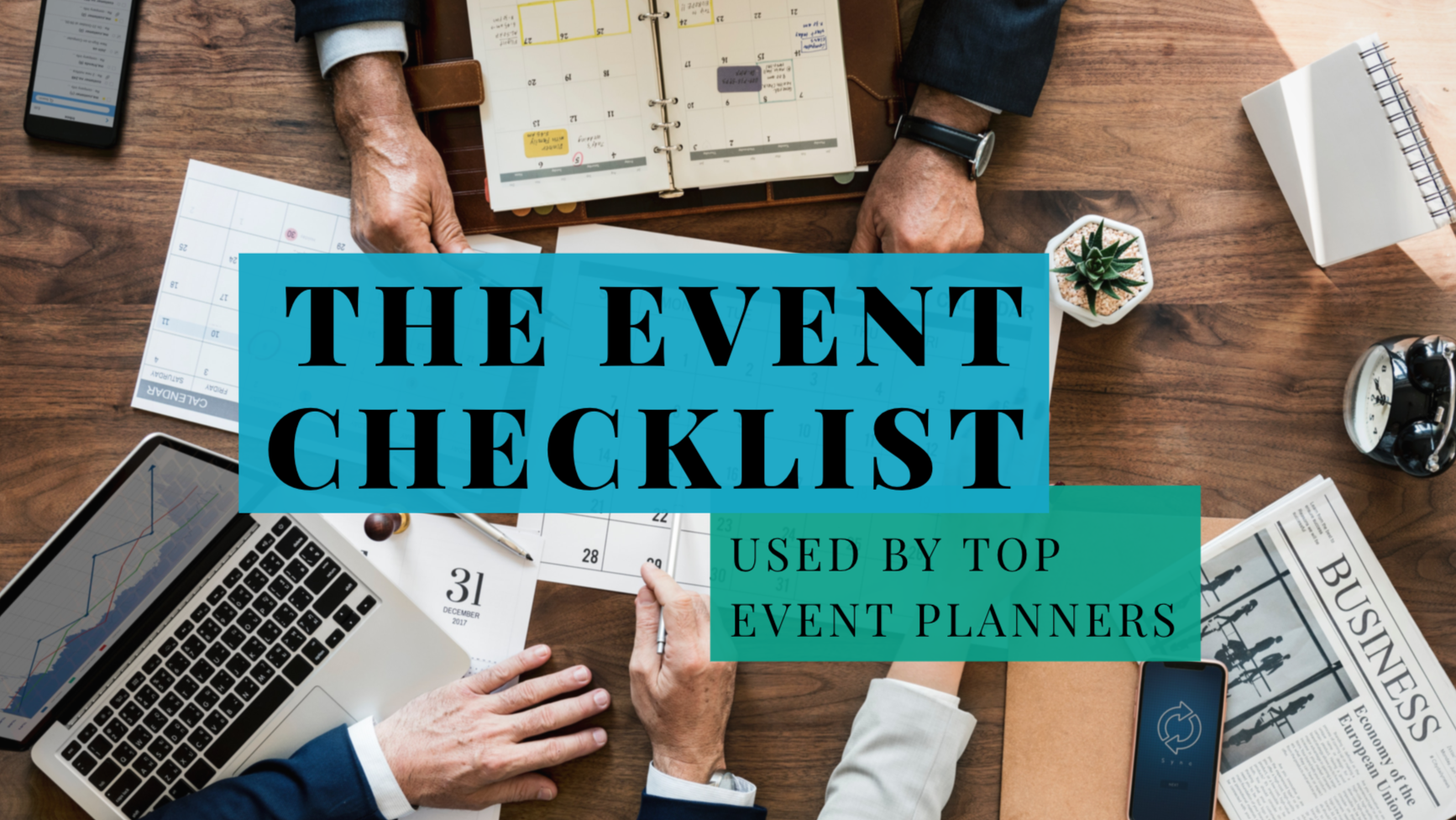 Event Planning Checklist Establish your event goals and objectives. Select your event's date.