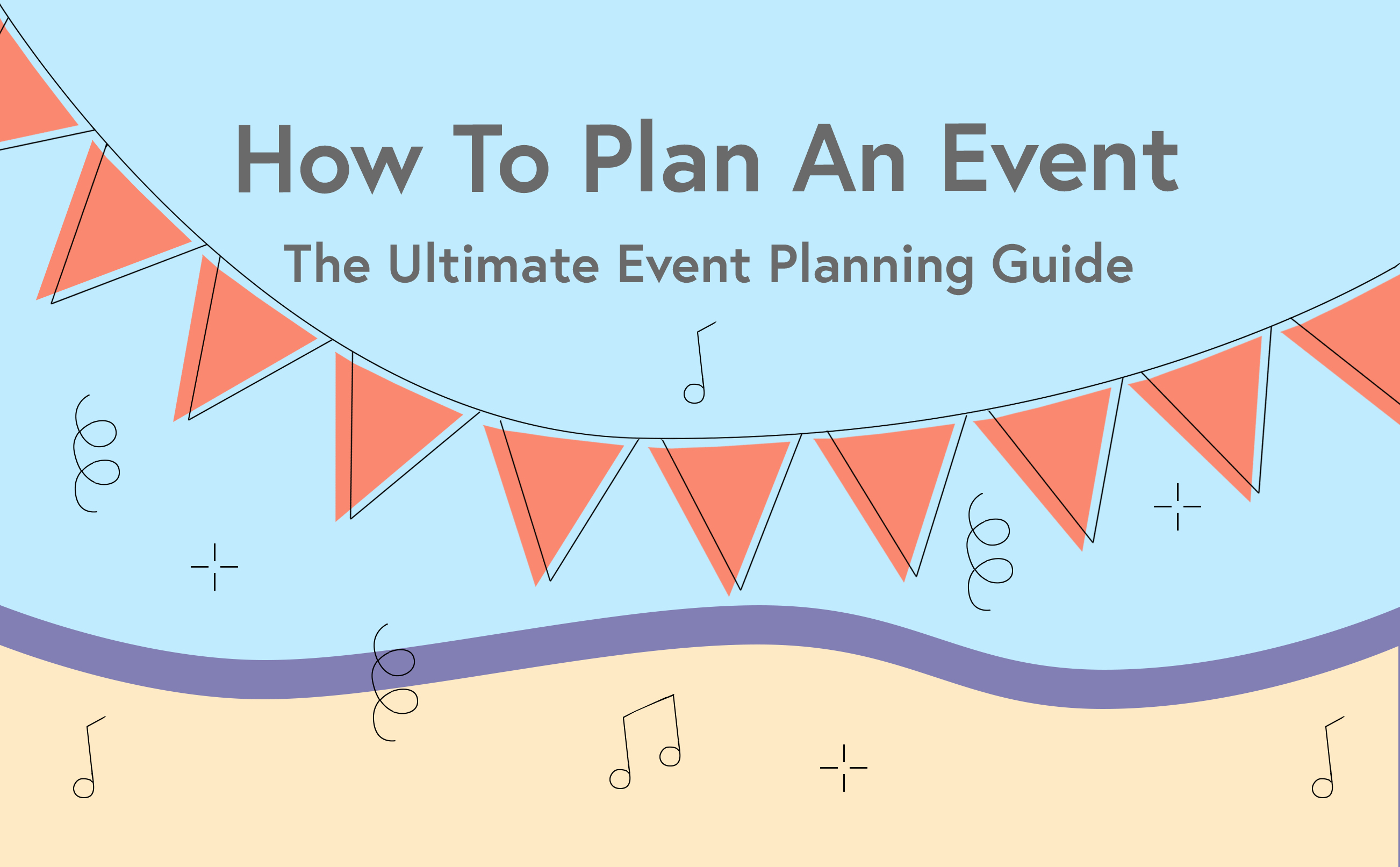 The Ultimate Event Planning Guide How To Plan An Event