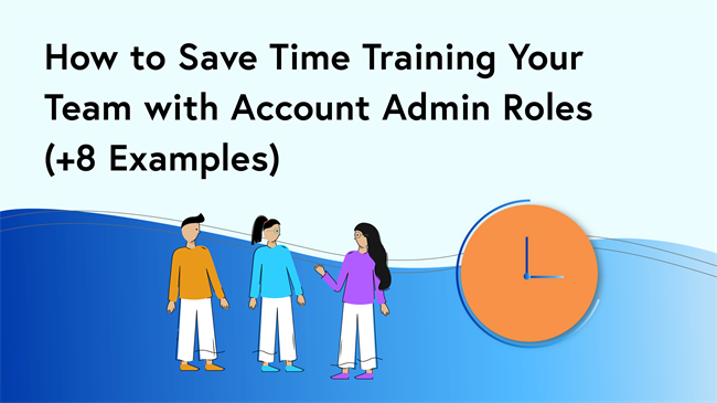 How to save your team with account admin roles