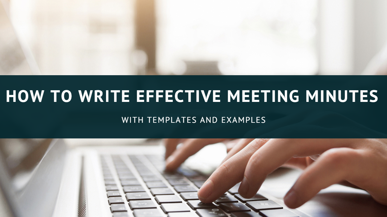 How To Write Effective Meeting Minutes With Templates And Samples