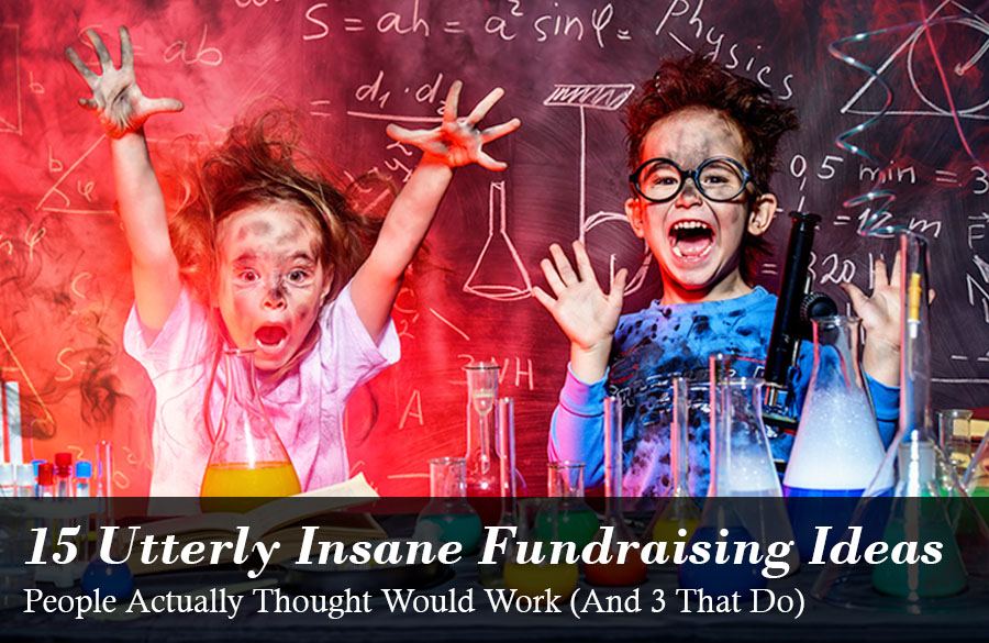 15 utterly insane fundraising ideas people actually thought would