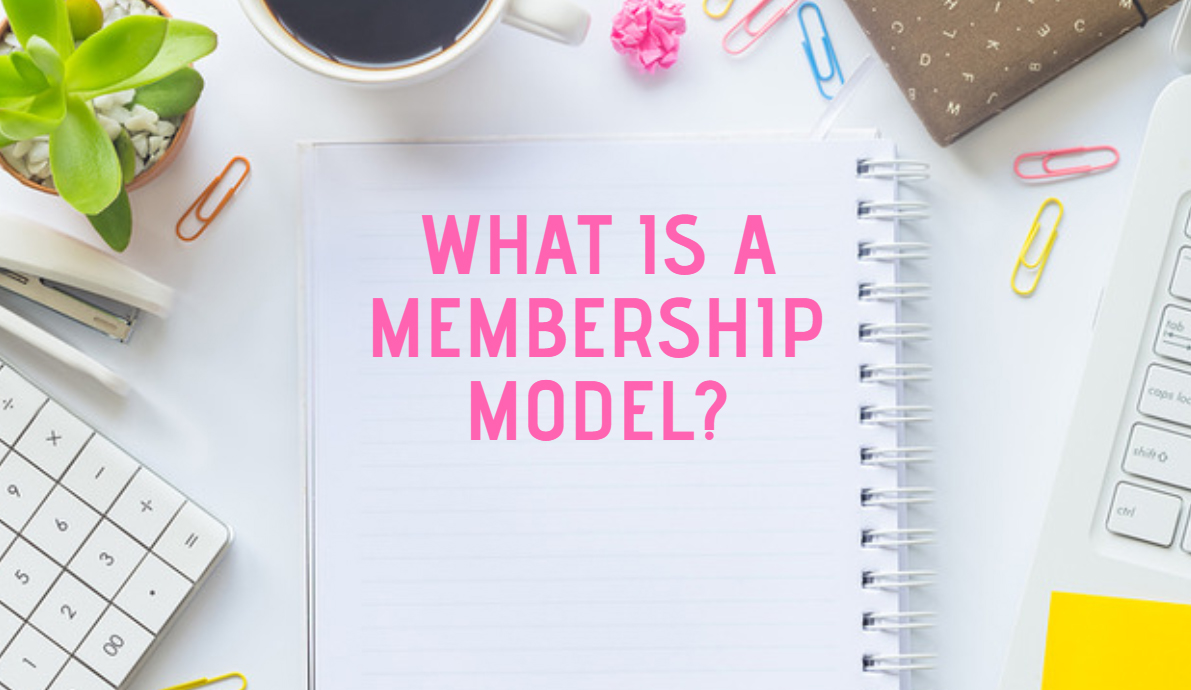 The Complete Guide to Setting Up a Robust Membership Model