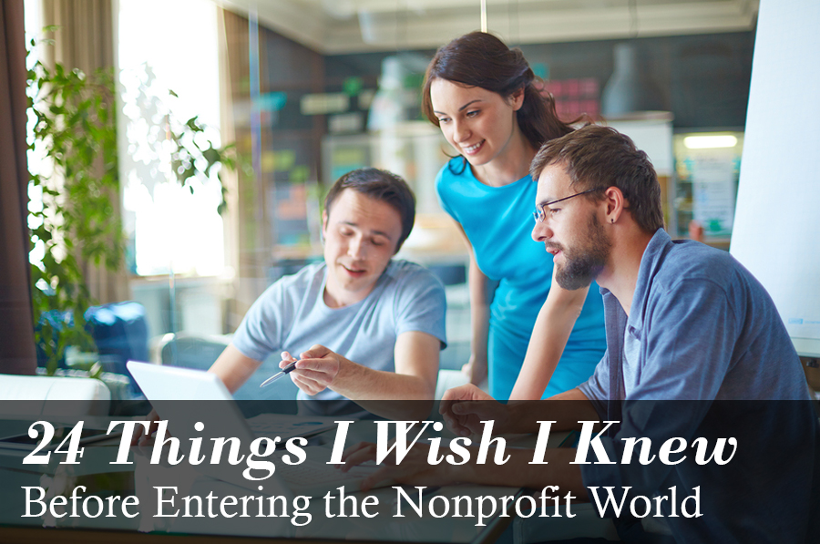 24 Things I Wish I Knew Before Entering the Nonprofit World