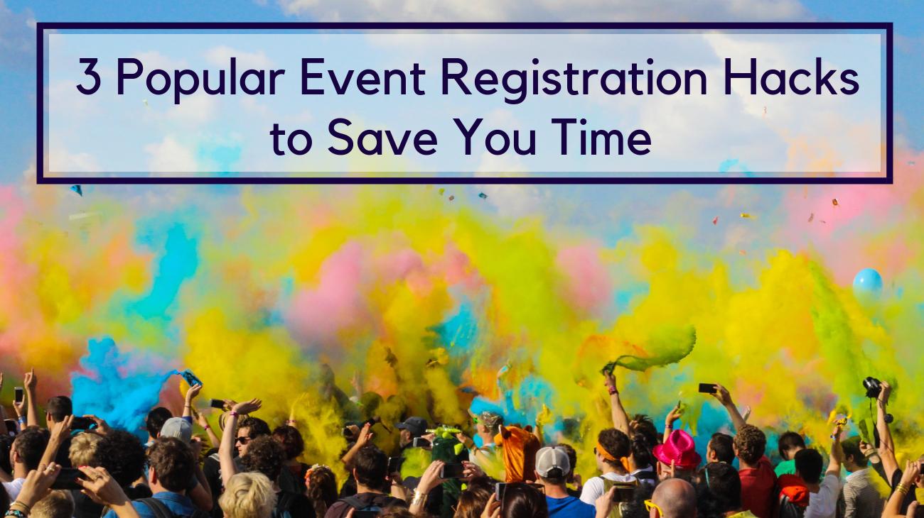 Event registration hacks