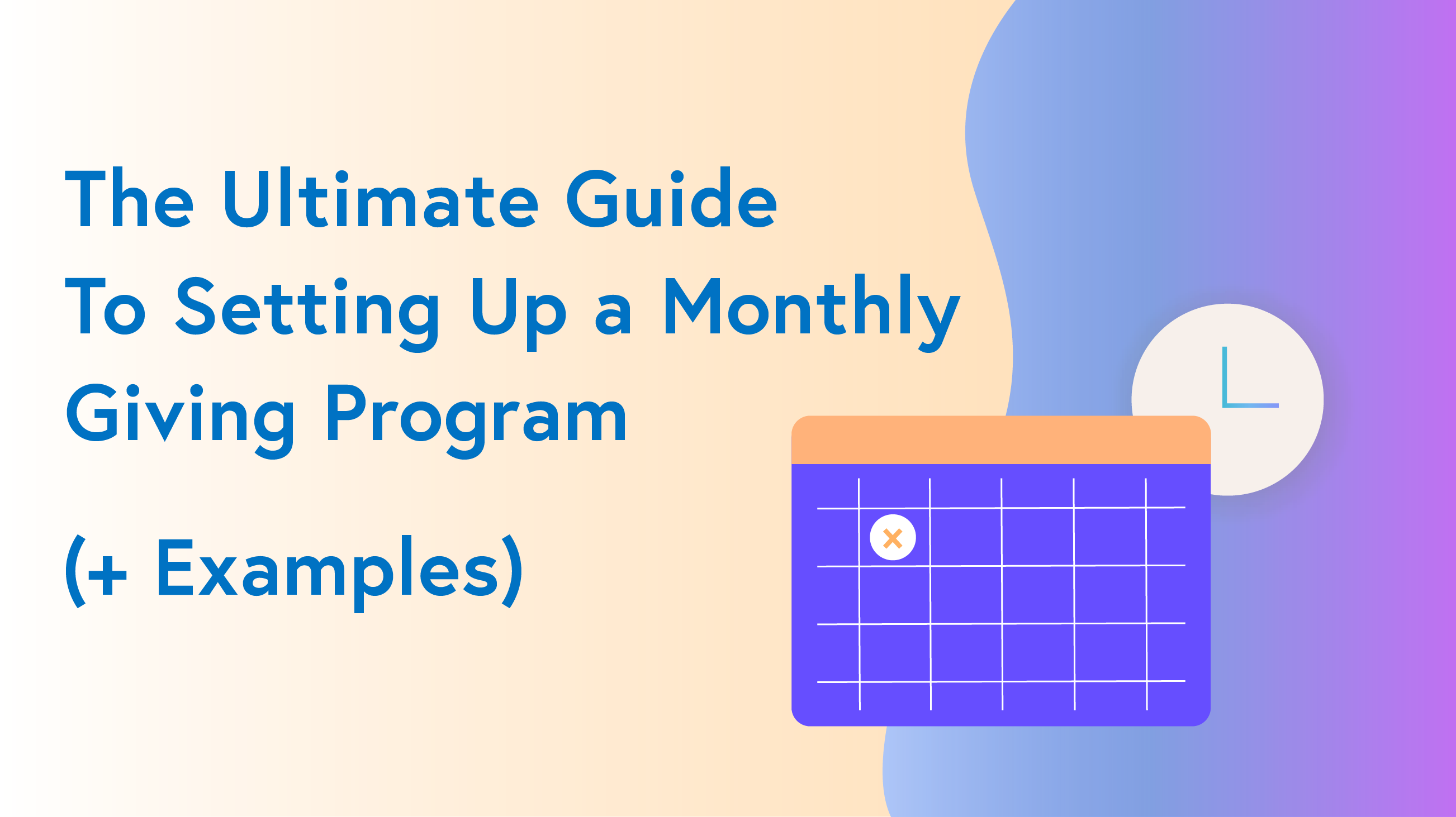The Ultimate Guide To Setting Up A Monthly Giving Program Examples Wild Apricot Blog