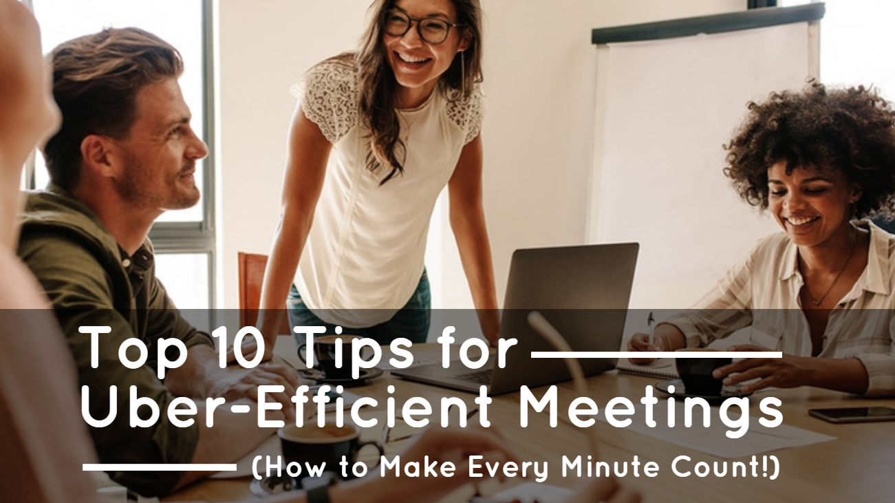 Tips for Uber Efficient Meetings