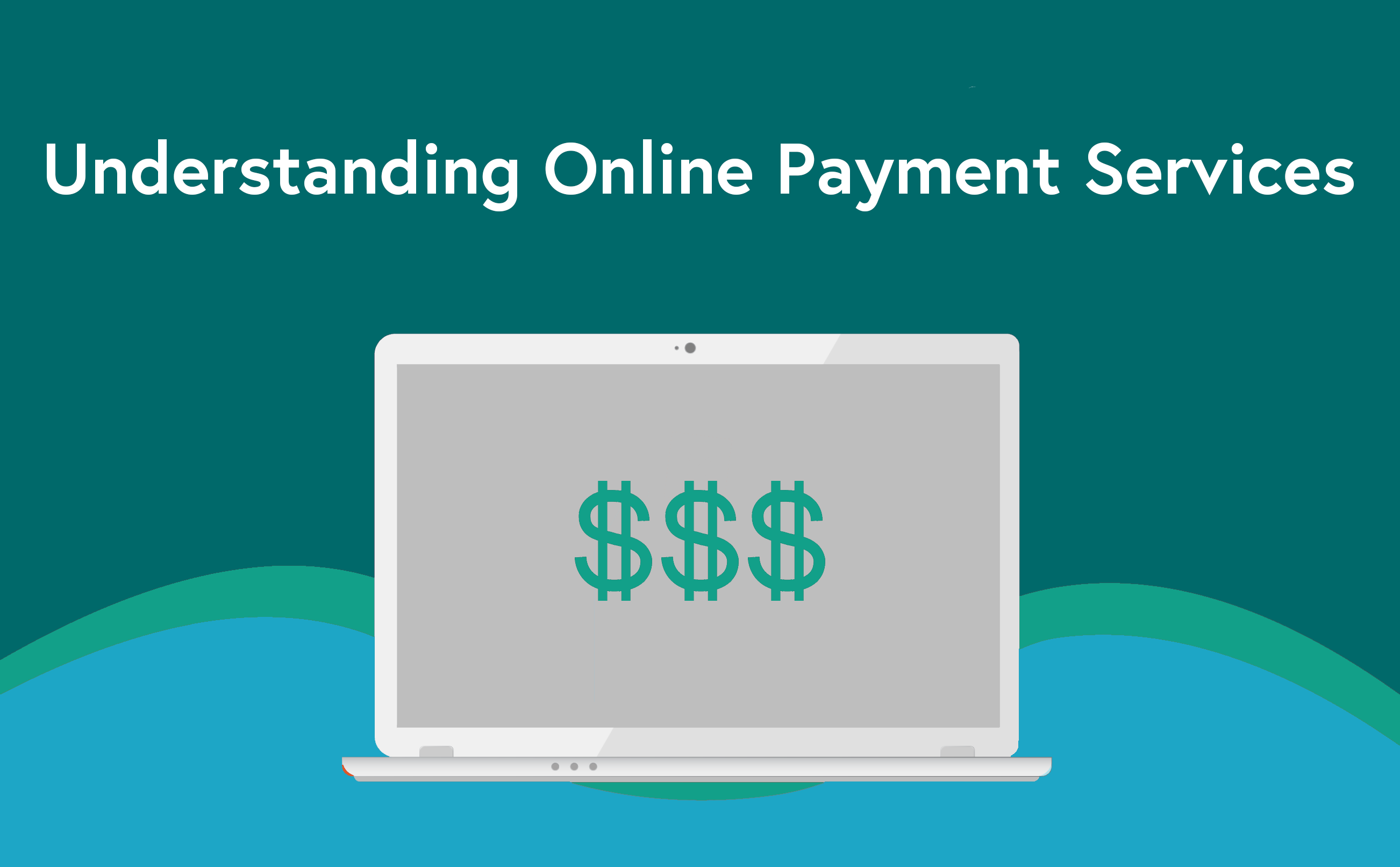 Understanding Online Payment Services + 11 Payment Providers