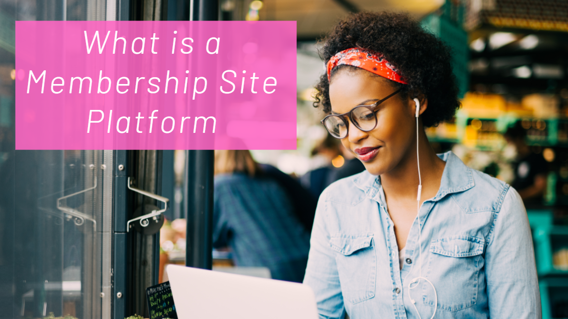 What is a Membership Site Platform