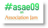 ASAE09 on Association Jam