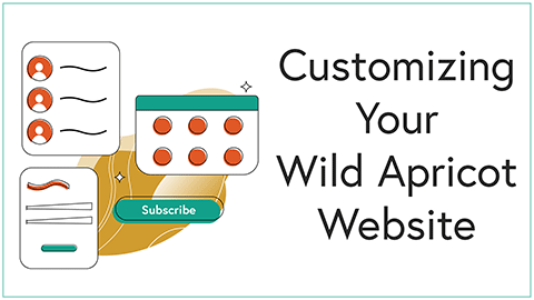 Boot Camp 4 - Customizing Your Wild Apricot Website